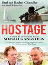 Hostage (eBook): A Year at Gunpoint with Somali Gangsters